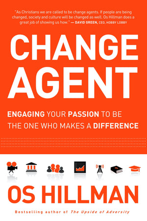 Change Agent: Engaging Your Passion To Be The One Who Makes A Difference - Leadership Books