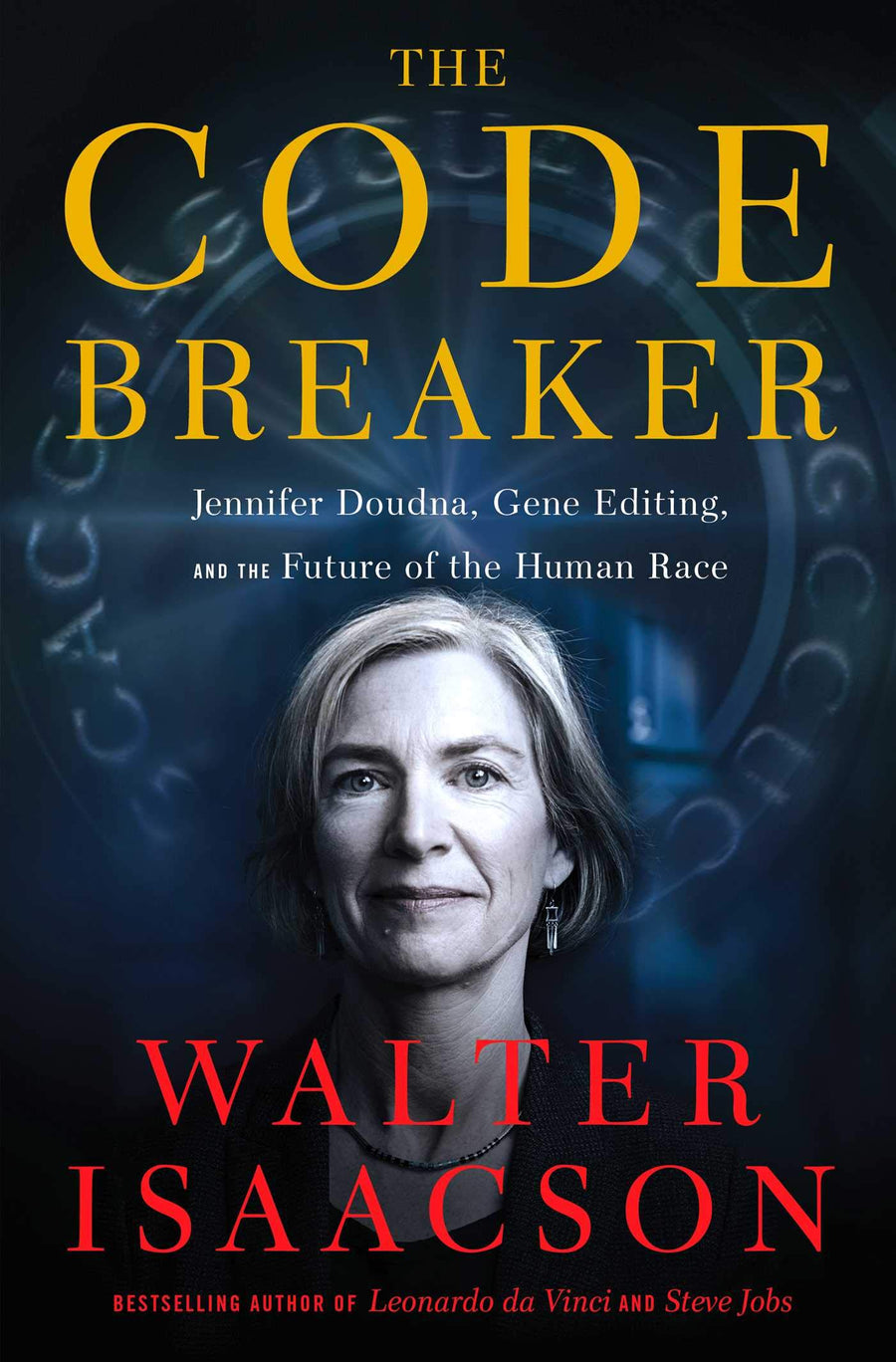 The Code Breaker: Jennifer Doudna, Gene Editing, and the Future of the Human Race