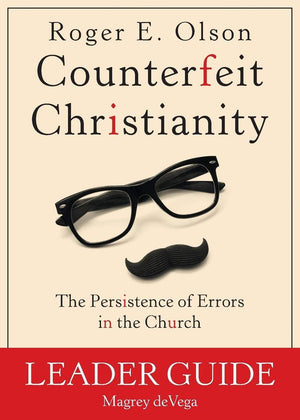 Counterfeit Christianity (Leader Guide) ( Counterfeit Christianity ) - Leadership Books