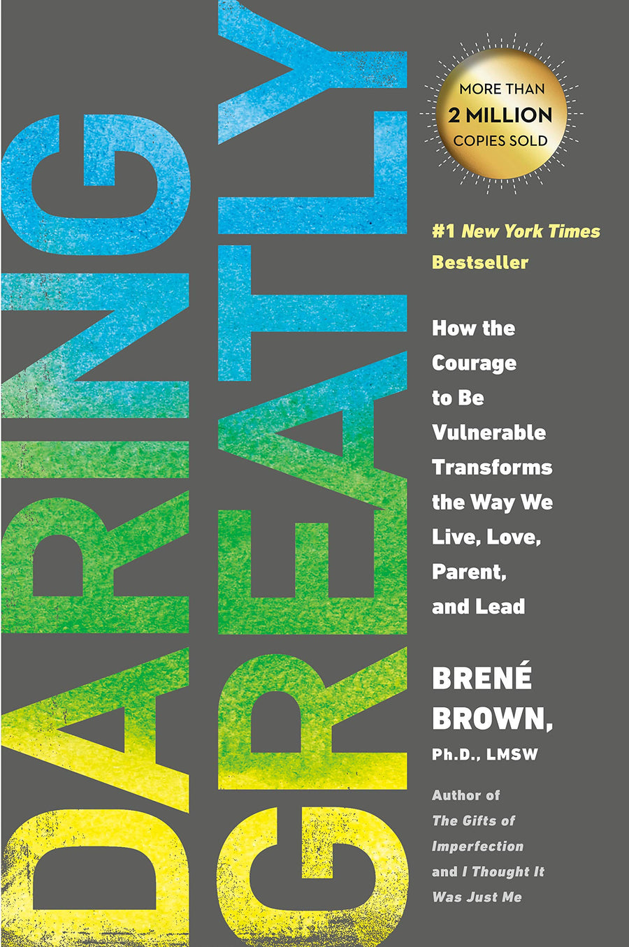 Daring Greatly: How the Courage to Be Vulnerable Transforms the Way We Live, Love, Parent, and Lead - Leadership Books