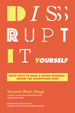 Disrupt-It-Yourself: Eight Ways to Hack a Better Business---Before the Competition Does - Leadership Books