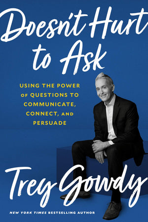 Doesn't Hurt to Ask: Using the Power of Questions to Communicate, Connect, and Persuade - Leadership Books