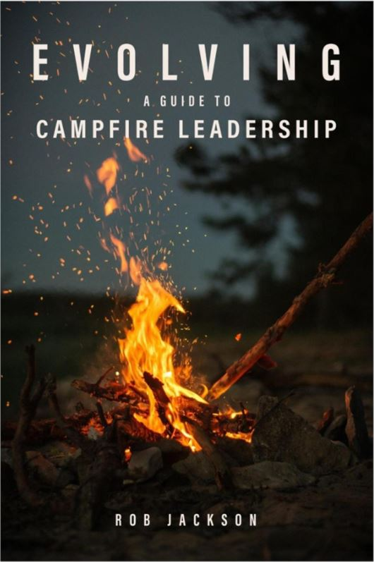 Evolving: A Guide to Campfire Leadership - Leadership Books