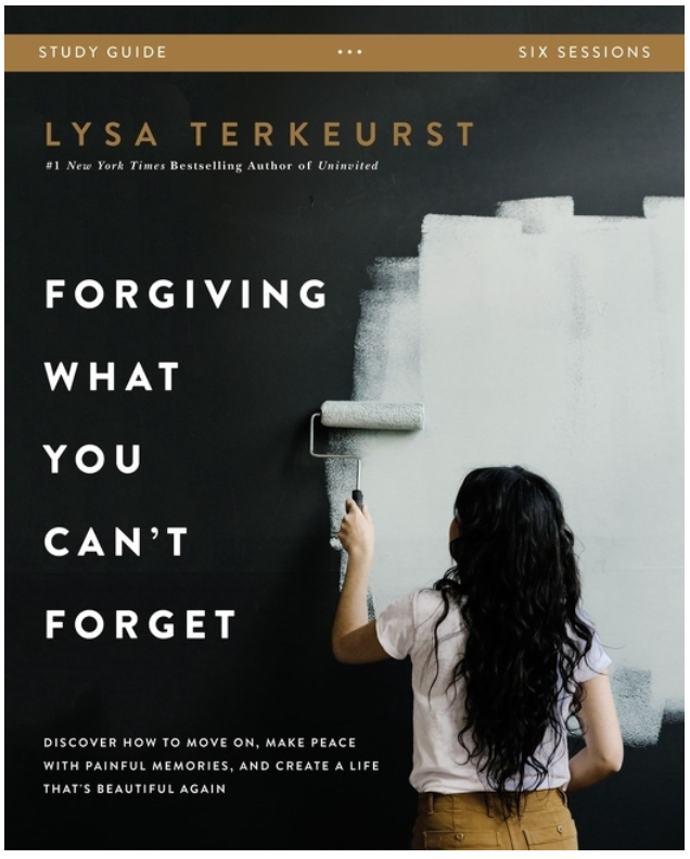 Forgiving What You Can't Forget: Discover How to Move On