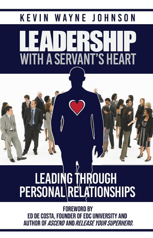 Leadership With A Servant's Heart - Leadership Books
