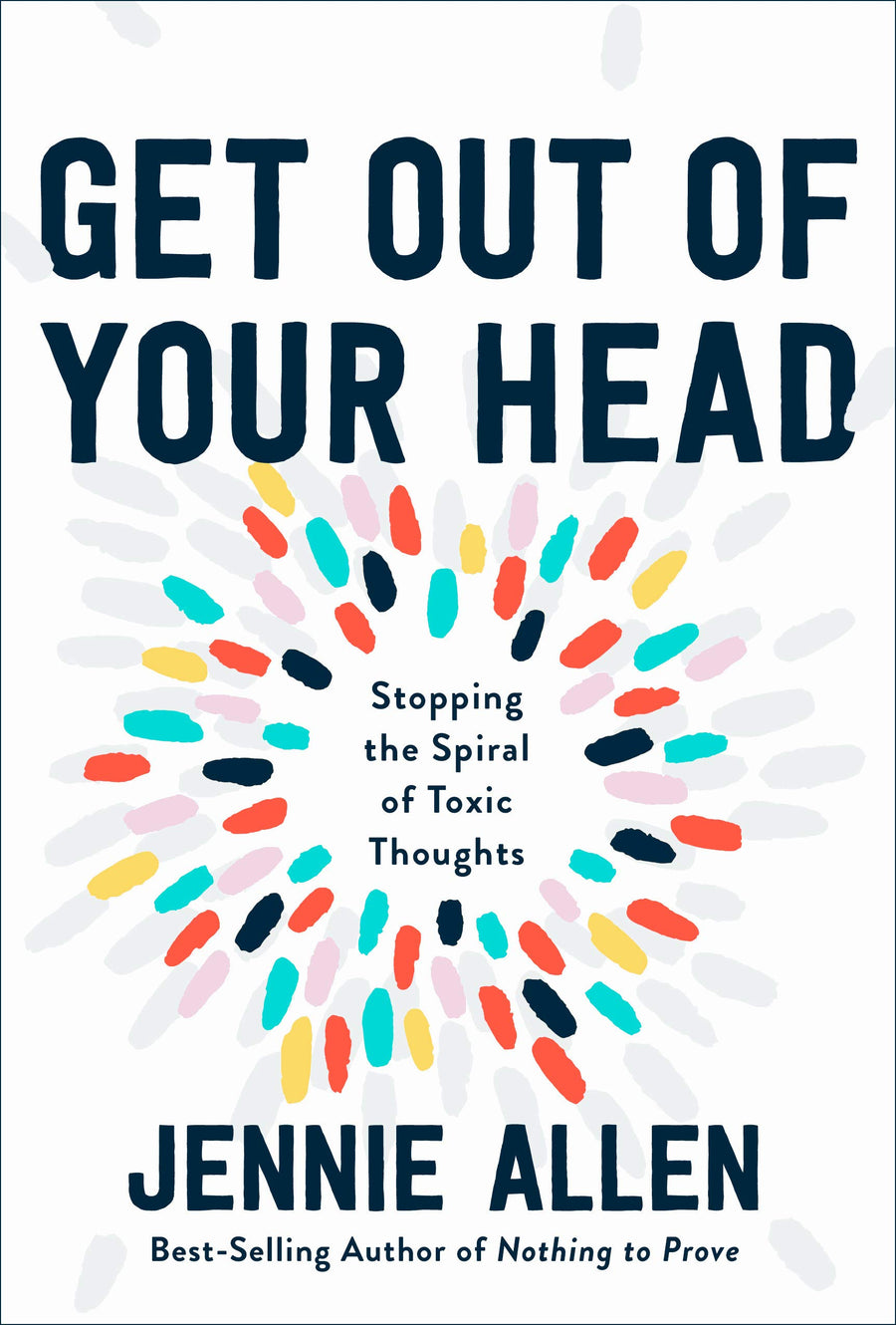 Get Out of Your Head: Stopping the Spiral of Toxic Thoughts - Leadership Books