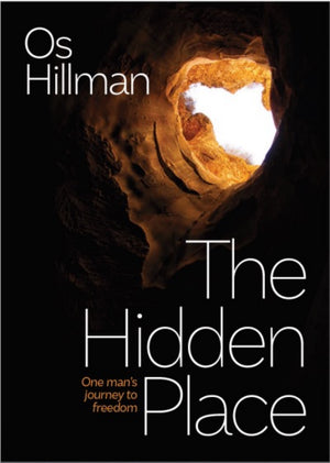 The Hidden Place: One Man's Journey To Freedom - Leadership Books
