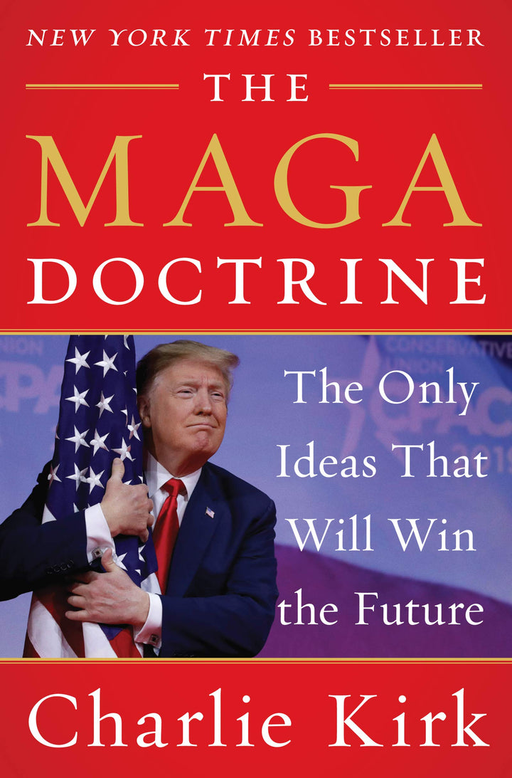 The MAGA Doctrine: The Only Ideas That Will Win the Future - Leadership Books