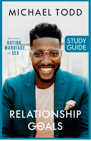 Relationship Goals: How to Win at Dating, Marriage, and Sex - Leadership Books