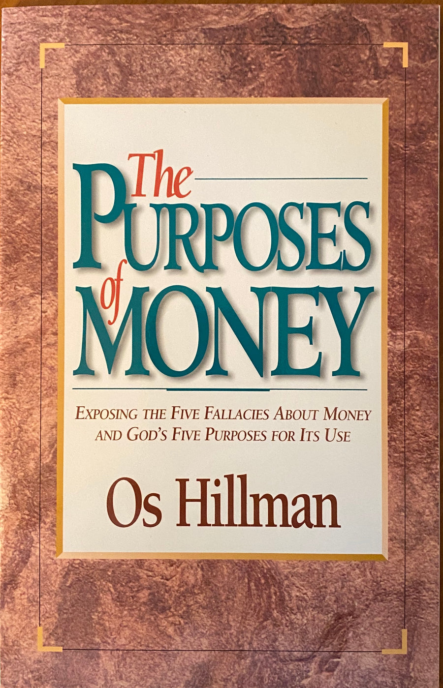 Purposes of Money: Exposing The Five Fallacies Of About Money And God's Five Purposes Of Its Use - Leadership Books