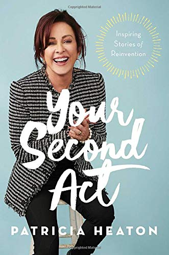 Your Second Act: Inspiring Stories of Reinvention - Leadership Books