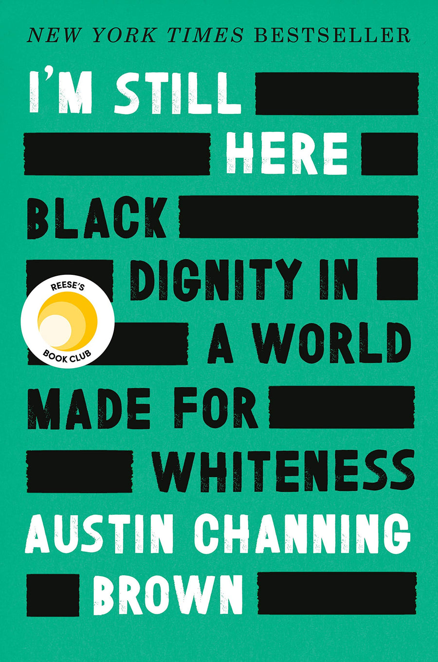 I'm Still Here: Black Dignity in a World Made for Whiteness - Leadership Books