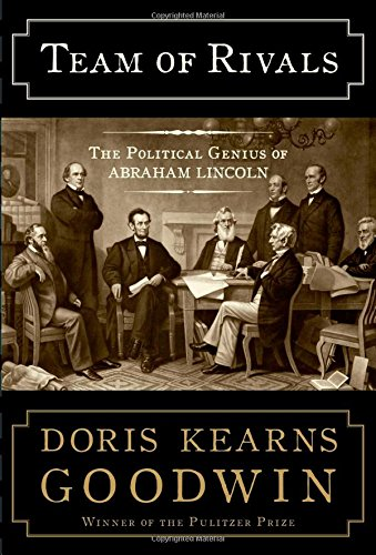 Team of Rivals: The Political Genius of Abraham Lincoln - Leadership Books
