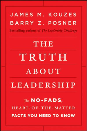 The Truth About Leadership - Leadership Books