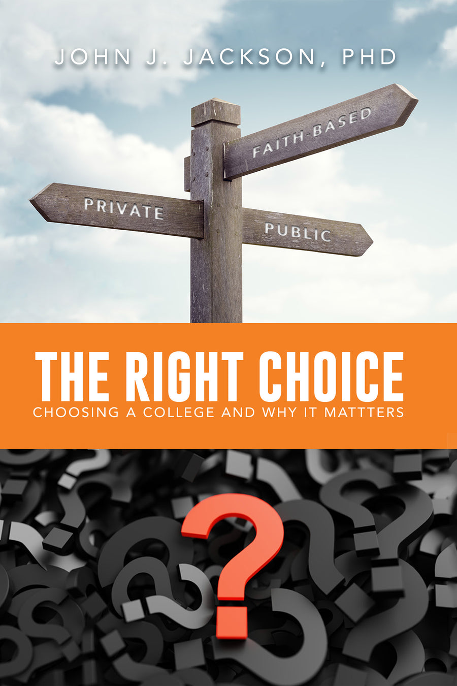 The Right Choice: Choosing a College and Why it Matters - Leadership Books