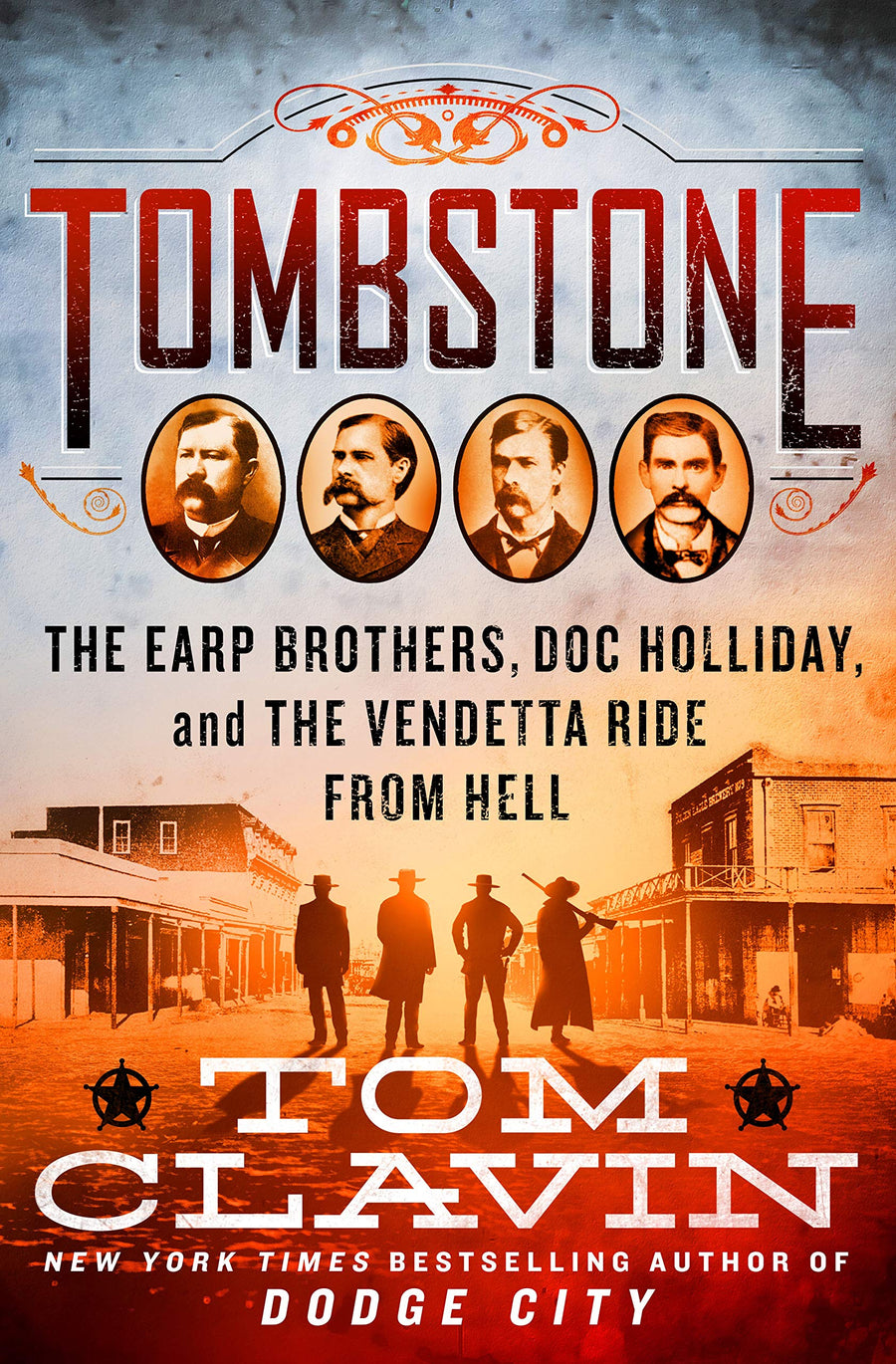 Tombstone: The Earp Brothers, Doc Holliday, and the Vendetta Ride from Hell - Leadership Books