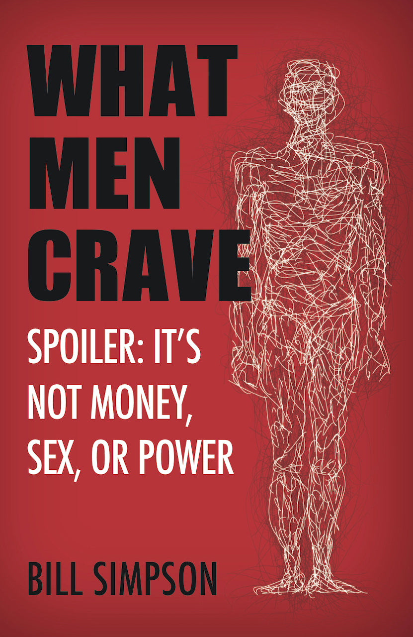 What Men Crave – Spoiler: It's Not Money, Sex, Or Power - Leadership Books