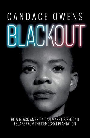Blackout: How Black America Can Make Its Second Escape from the Democrat Plantation - Leadership Books