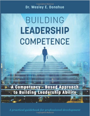 Building Leadership Competence: A Competency-Based Approach to Building Leadership Ability - Leadership Books