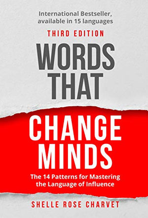 Words That Change Minds: The 14 Patterns for Mastering the Language of Influence - Leadership Books