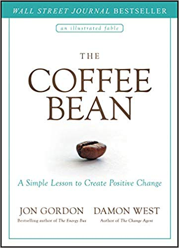 The Coffee Bean: A Simple Lesson to Create Positive Change - Leadership Books