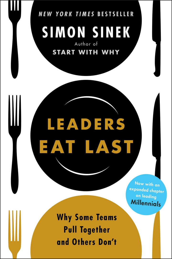 Leaders Eat Last: Why Some Teams Pull Together and Others Don't - Leadership Books