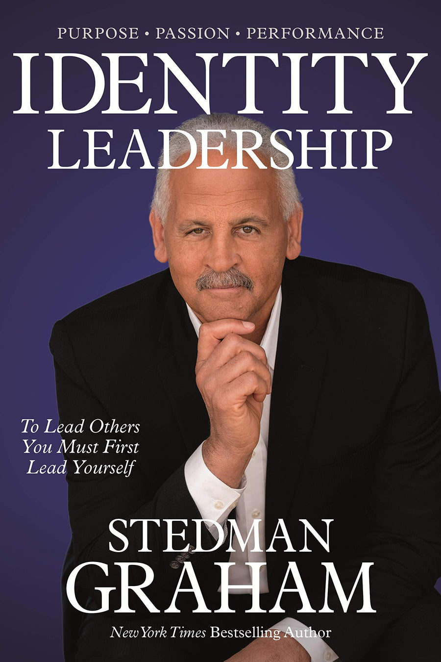 Identity Leadership: To Lead Others You Must First Lead Yourself - Leadership Books