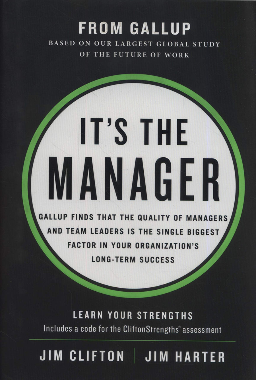 It's the Manager: Gallup finds the quality of managers and team leaders is the single biggest factor in your organization's long-term success. - Leadership Books
