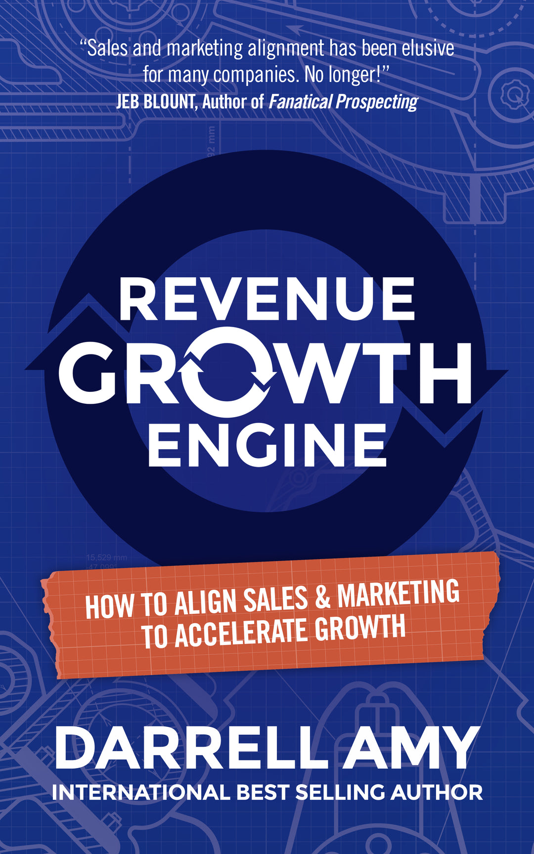 Revenue Growth Engine: How To Align Sales & Marketing To Accelerate Growth - Leadership Books