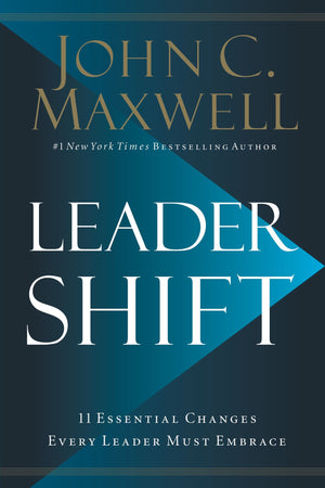 Leadershift: The 11 Essential Changes Every Leader Must Embrace - Leadership Books