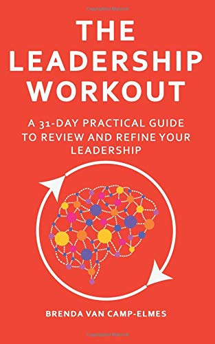 The Leadership Workout: A Practical 31-day Guide to Review & Refine Your Leadership - Leadership Books