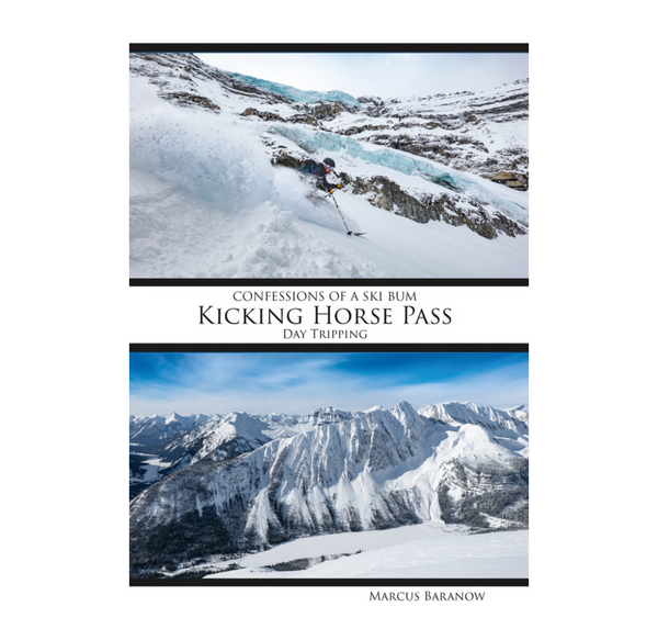 Kicking Horse Pass: Day Tripping - Confessions of a Ski Bum