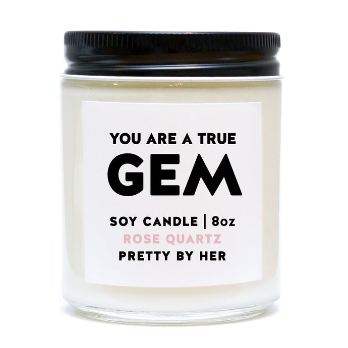 YOU ARE A TRUE GEM CANDLE