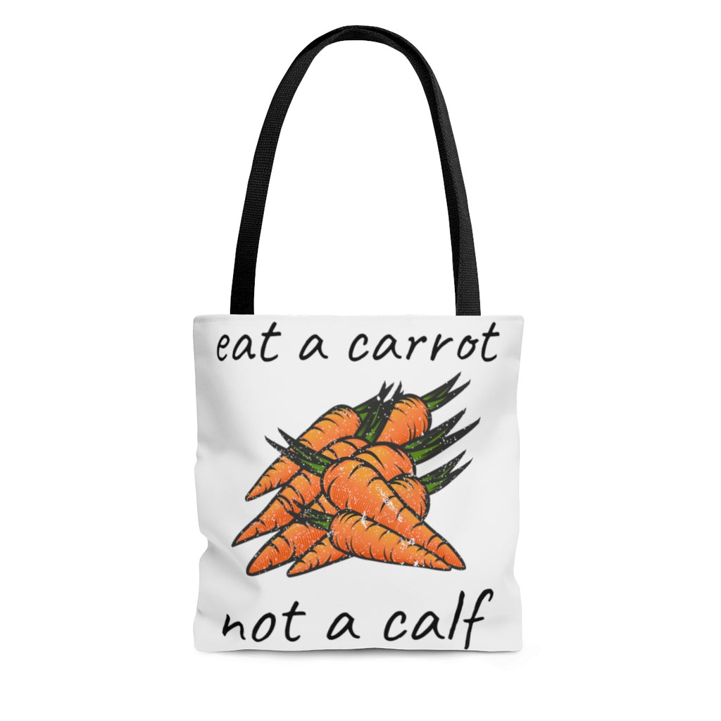 """eat a carrot not a calf"" Tote"
