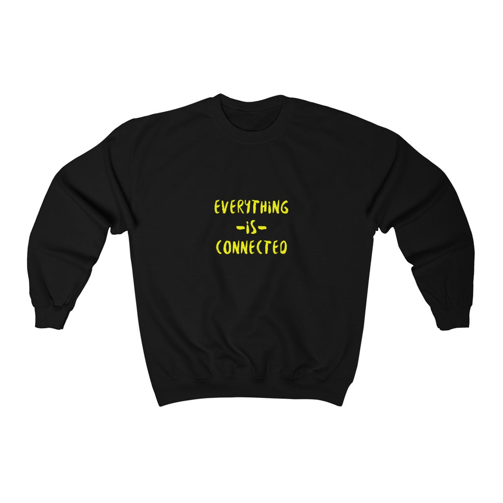 """EVERYTHING IS CONNECTED"" Unisex Sweatshirt"