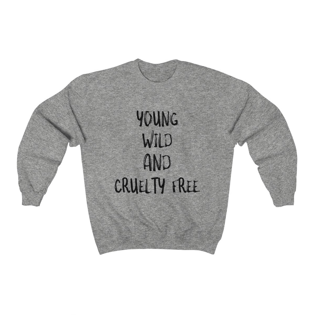 """YOUNG WILD AND CRUELTY FREE"" Unisex Sweatshirt"