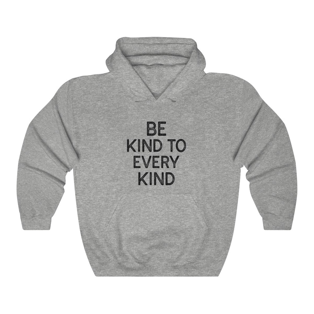 """BE KIND TO EVERY KIND"" Unisex Hoodie"