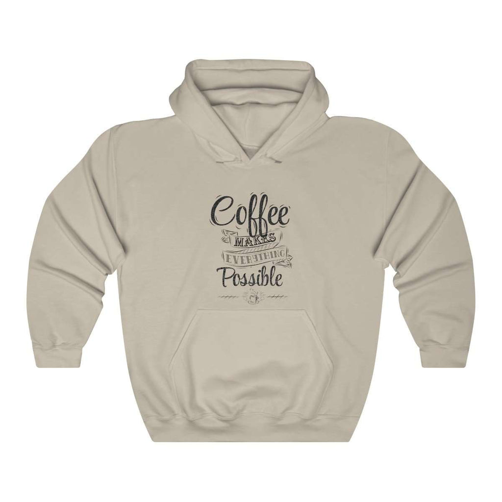 ''COFFEE MAKES EVERYTHING POSSIBLE'' Unisex Hoodie