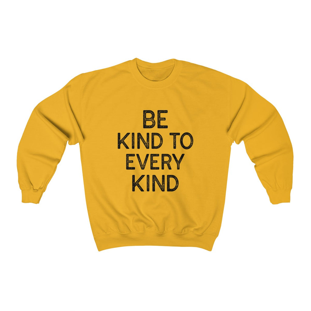 """BE KIND TO EVERY KIND"" Unisex Sweatshirt"