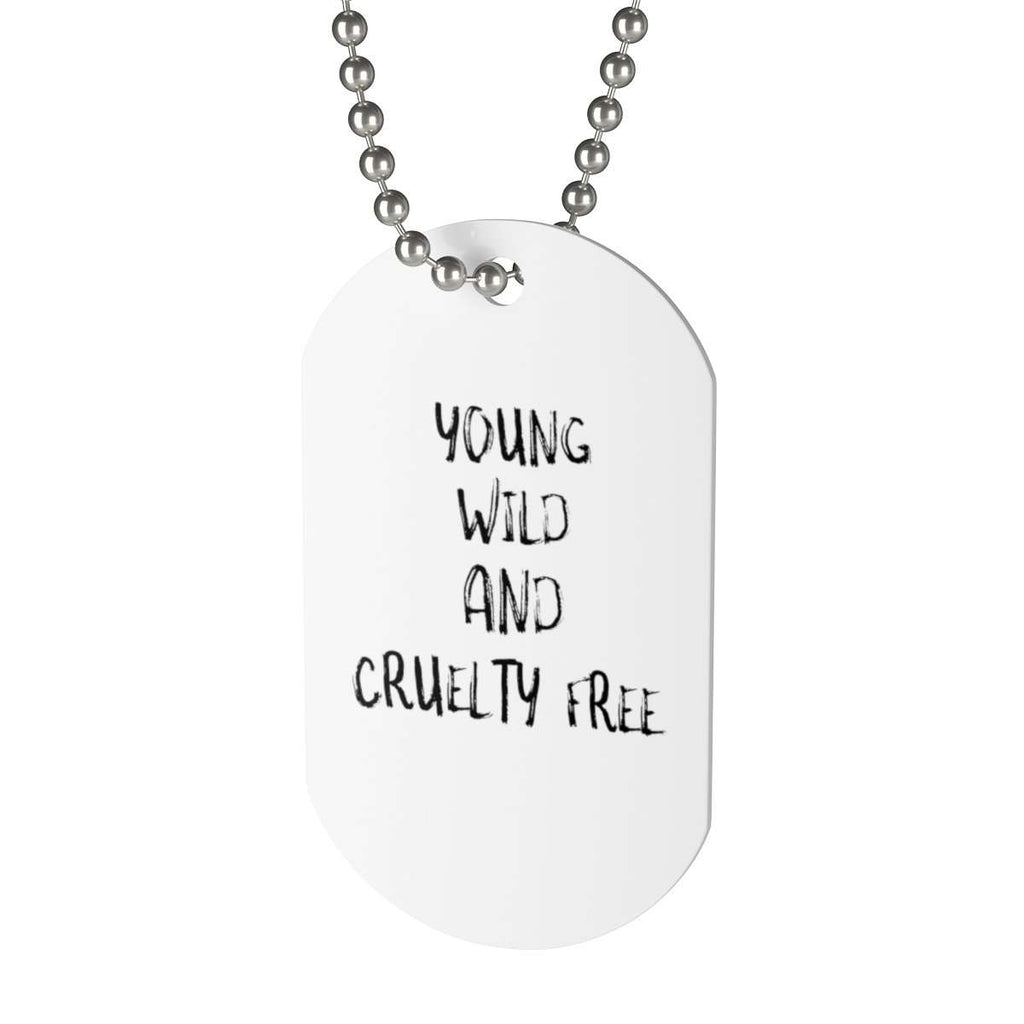 """YOUNG WILD AND CRUELTY FREE"" Tag Necklace"