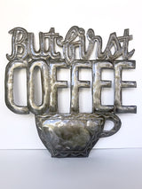 But First Coffee Metal Sign