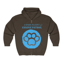 Canine Patrol - I Speak Fluent Dog - Unisex Heavy Blend™ Full Zip Hooded Sweatshirt