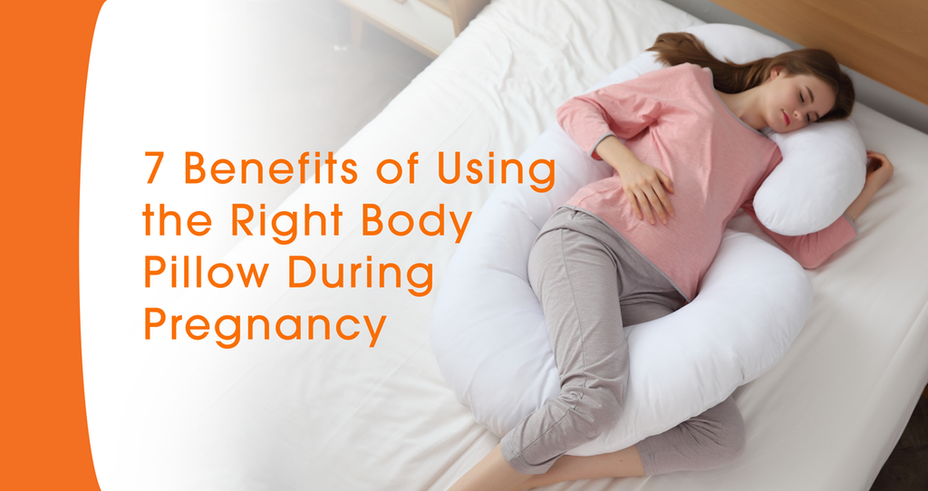 7 Benefits of Using the Right Body Pillow During Your Pregnancy