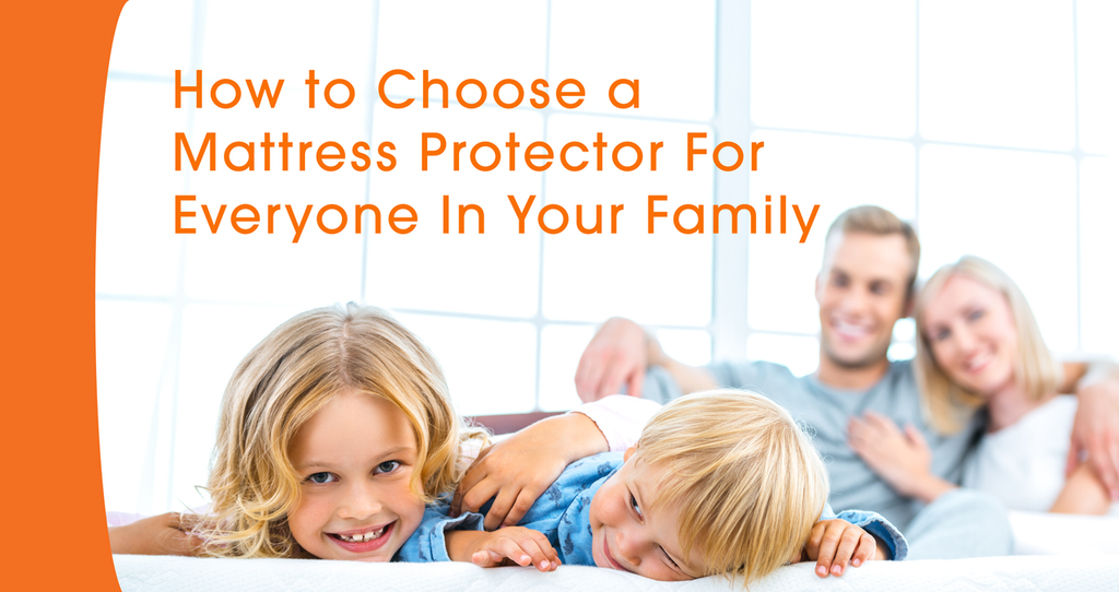 How to Choose a Mattress Protector For Everyone In Your Family