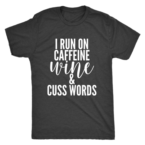 Caffeine, Wine & Cuss Words Tee