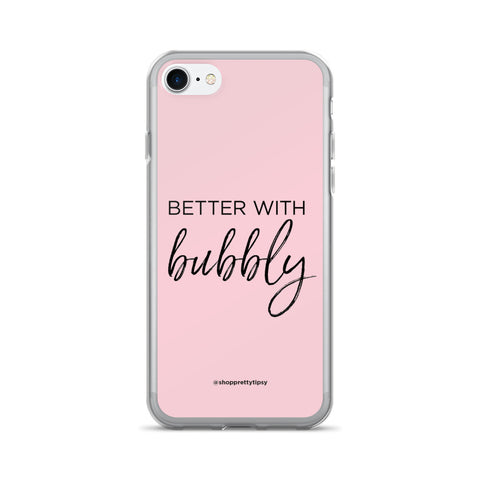 Better with Bubbly iPhone Case (7/7 Plus)