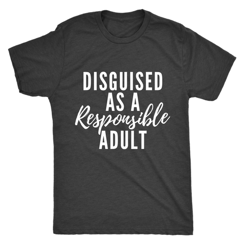 Disguised as a Responsible Adult T-Shirt