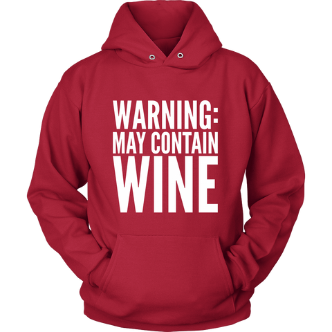 Warning May Contain Wine Hoodie