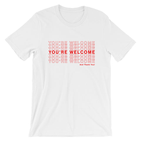 You're Welcome! Crew Neck T-Shirt