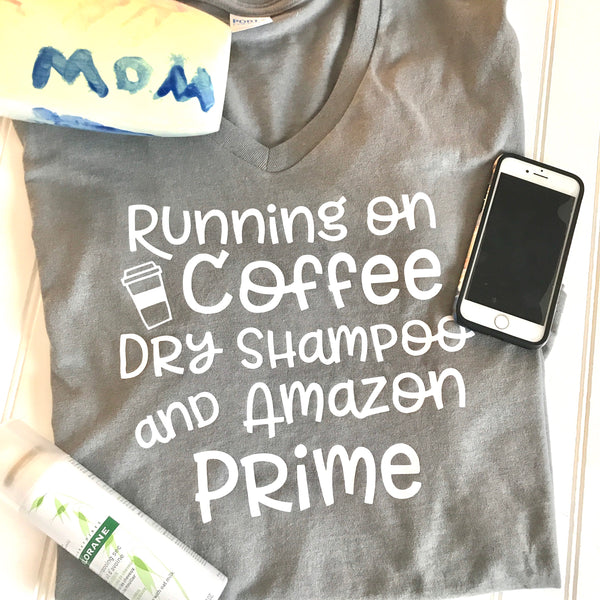 Running on Coffee Shirt,Running on Dry Shampoo Shirt,Funny Mom Shirt,Dry Shampoo,mothers day gift